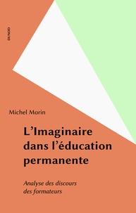 Michel Morin - L'Imaginaire dans l'éducation permanente - Analyse des discours des formateurs.