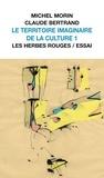 Michel Morin et Claude Bertrand - Le territoire imaginaire de la culture 1.