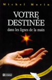 Michel Morin - Votre destinée - Dans les lignes de la main.