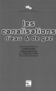 Michel Morlot - Les Canalisations d'eau et de gaz - Corrosion, dégradation et protection.