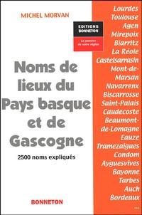 Michel Morvan - Noms de lieux du Pays basque et de Gascogne.
