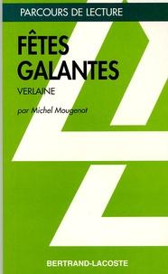Michel Mougenot - Fêtes galantes - Verlaine.