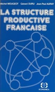 Michel Mougeot et Jean-Paul Auray - La structure productive française.