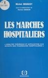 Michel Mougeot et Florence Naegelen - Les marchés hospitaliers : analyse théorique et application aux achats des pharmacies hospitalières.