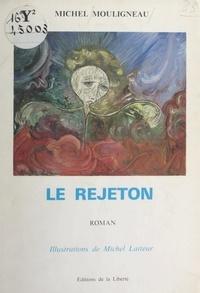 Michel Mouligneau et Michel Latteur - Le rejeton.