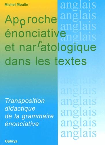 Michel Moulin - Approche énonciative et narratologique dans les textes - Transposition didactique de la grammaire énonciative.
