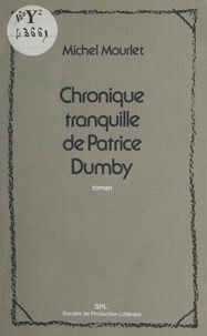 Michel Mourlet - Chronique tranquille de Patrice Dumby.