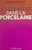 Michel Mourlet - L'éléphant dans la porcelaine.