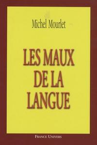 Michel Mourlet - Les maux de la langue.