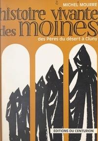Michel Mourre - Histoire vivante des moines.