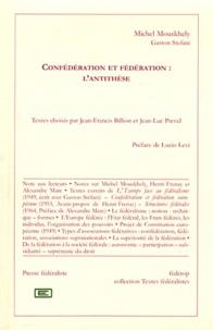Michel Mouskhély - Confédération et fédération : l'antithèse.