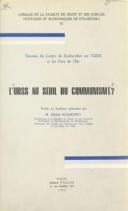 Michel Mouskhély - L'U.R.S.S. au seuil du communisme - Travaux du Centre de Recherches sur l'URSS et les Pays de l'Est. Textes et analyses.