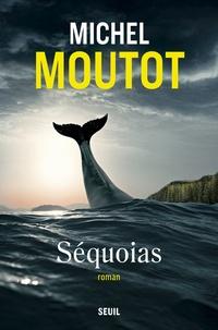 Michel Moutot - Séquoias.