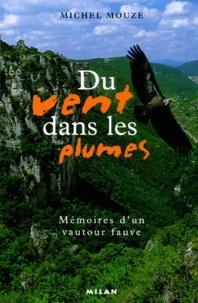 Michel Mouze - Chroniques de la pompe à Jules Tome 1 : Du vent dans les plumes - Mémoires d'un vautour fauve.