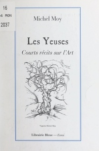 Michel Moy et Ann Corbett - Les Yeuses - Courts écrits sur l'art.