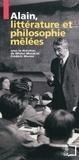 Michel Murat et Frédéric Worms - Alain - Littérature et philosophie mêlées.