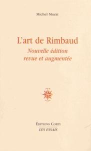 Michel Murat - L'art de Rimbaud.