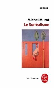 Michel Murat - Le surréalisme.