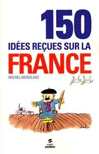 Michel Musolino - 150 idées reçues sur la France.