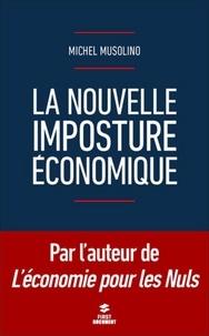 Michel Musolino - La nouvelle imposture économique.