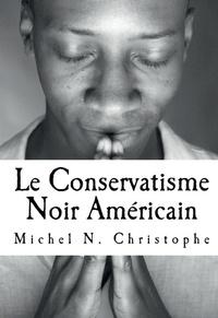 Michel N. Christophe - Le Conservatisme Noir Américain.