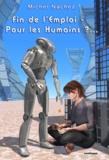 Michel Nachez - Fin de l'Emploi - pour les Humains ?....