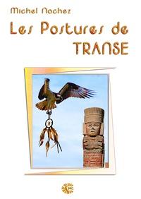 Michel Nachez - Les Postures de Transe.