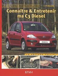 Michel Nachin - Connaître et entretenir ma C3 Diesel.