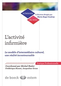 Michel Nadot et Frédérique Busset - L'activité infirmière - Le modèle d'intermédiaire culturel, une réalité incontournable.