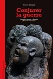 Michel Naepels - Conjurer la guerre - Violence et pouvoir à Houaïlou (Nouvelle-Calédonie).