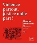Michel Naepels et Chowra Makaremi - Monde commun : des anthropologues dans la cité N° 1 : Violence partout, justice nulle part !.