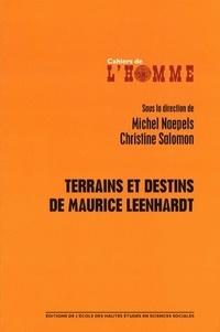 Michel Naepels et Christine Salomon - Terrains et destins de Maurice Leenhardt.