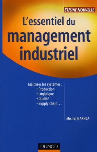 Michel Nakhla - L'essentiel du management industriel.