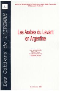 Michel Nancy et Élisabeth Picard - Les Arabes du Levant en Argentine.