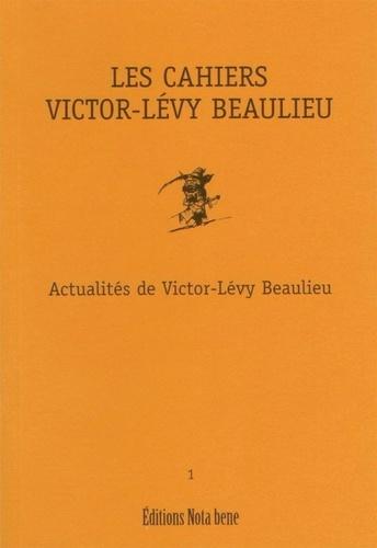Les Cahiers Victor-Lévy Beaulieu, numéro 1. Actualités de Victor-Lévy Beaulieu