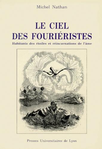 LE CIEL DES FOURIERISTES.. Habitants des étoiles et réincarnation de l'âme