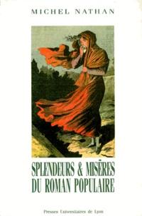 Michel Nathan - Splendeurs et misères du roman populaire.