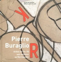 Michel Natier et Annette Becker - Pierre Buraglio - Echos de 14-18, son enfance / sa Normandie.