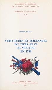 Michel Naudin - Structures et doléances du Tiers état de Moulins en 1789.
