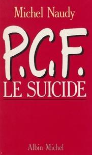 Michel Naudy - P.C.F. - Le suicide.