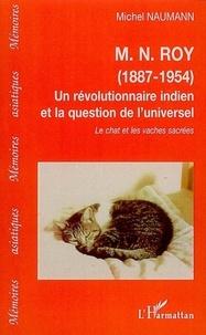M.N. Roy (1887-1954) Un révolutionnaire indien et la question de luniversel - Le chat et les vaches sacrées.pdf