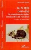 Michel Naumann - M.N. Roy (1887-1954) Un révolutionnaire indien et la question de l'universel - Le chat et les vaches sacrées.
