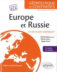 Michel Nazet et Roger Favry - Europe et Russie - Un passé pour quel futur ?.