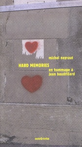 Michel Neyraut - Hard Memories - En hommage à Jean Baudrillard.