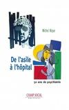 Michel Nique - De l'asile à l'hôpital. 50 ans de psychiatrie.