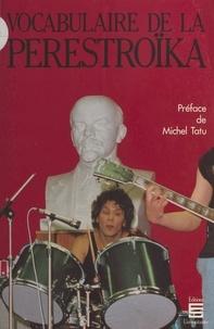 Michel Niqueux - Vocabulaire de la perestroïka.