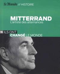 Michel Noblecourt - François Mitterrand - L'artiste des alternances.