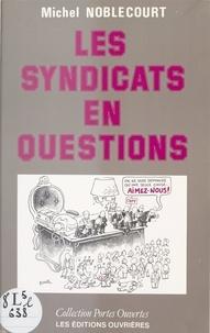 Michel Noblecourt - Les syndicats en questions.