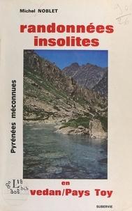 Michel Noblet et J.-P. Delpey - Randonnées insolites en Lavedan et pays Toy.