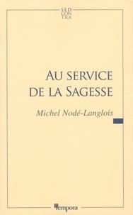 Michel Nodé-Langlois - Au service de la Sagesse.